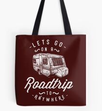 Road trippin to anywhere Tote Bag