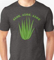 Aloe, Aloe, Aloe Unisex T-Shirt