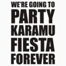 Party Karamu Fiesta Forever (Black Text) by Paulychilds