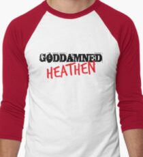 Goddamned Heathen T-Shirt Men's Baseball ¾ T-Shirt