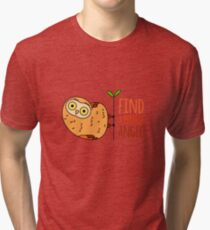 Owl wisdom. Find a perfect angle. Tri-blend T-Shirt