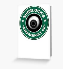 Sherlock's Coffee - Surprisingly OK! Greeting Card