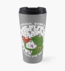 """That's None Of My Business Though"" Travel Mug"