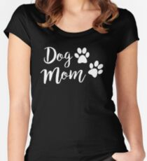 63ad3610 Dog Mom Fitted Scoop T-Shirt