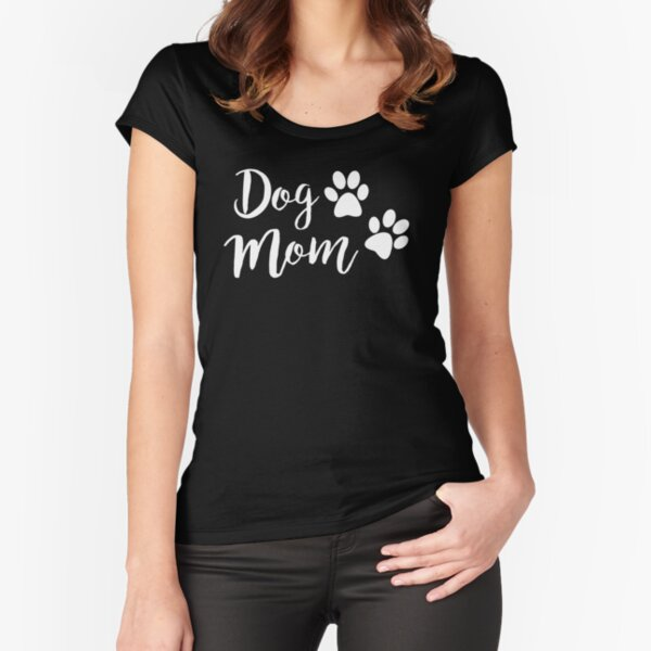 Dog Mom Fitted Scoop T-Shirt