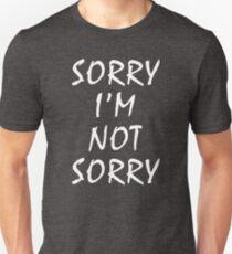 Sorry I'm Not Sorry Funny Joke Novelty Graphic Unisex T-Shirt