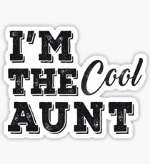 I'm the cool aunt Sticker