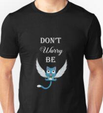 Mach dir keine Sorgen, sei glücklich Slim Fit T-Shirt