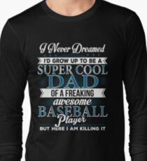 super cool dad of a freaking awesome baseball player long sleeve t shirt - Baseball T Shirt Designs Ideas