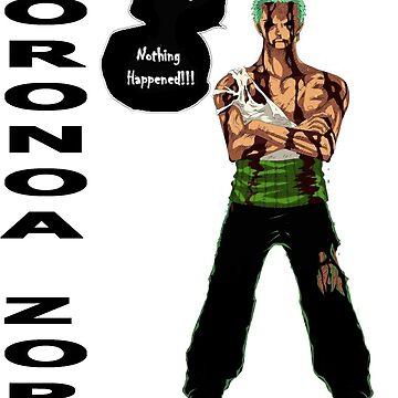 Roronoa Zoro - nothing happened [BW] by Rheymisson
