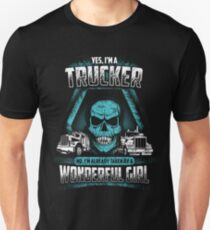 I'm a TRUCKER no,I'm already taken by a wonderful girl Unisex T-Shirt