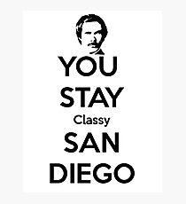 You Stay Classy! San Diego Photographic Print