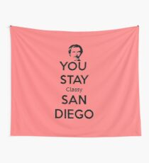 You Stay Classy! San Diego Wall Tapestry