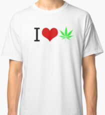 I LOVE WEED Classic T-Shirt