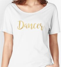 Dancer Dance | Gold  Women's Relaxed Fit T-Shirt
