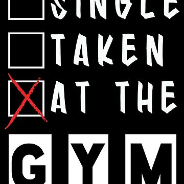 Single Taken At The Gym Funny Fitness Text by GreensDream