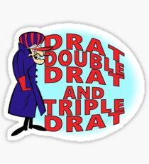 Dick Dastardly, Drat, Double Drat and Triple Drat! Sticker