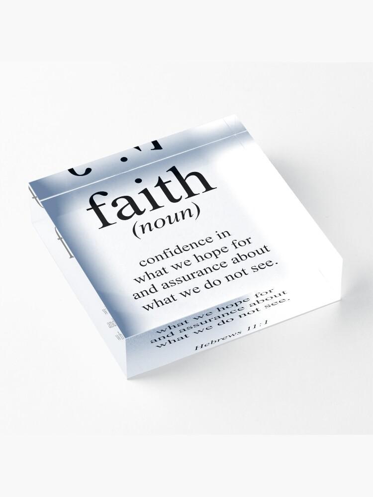 Alternate view of Hebrews 11:1 Faith Definition Black & white Bible verse Acrylic Block