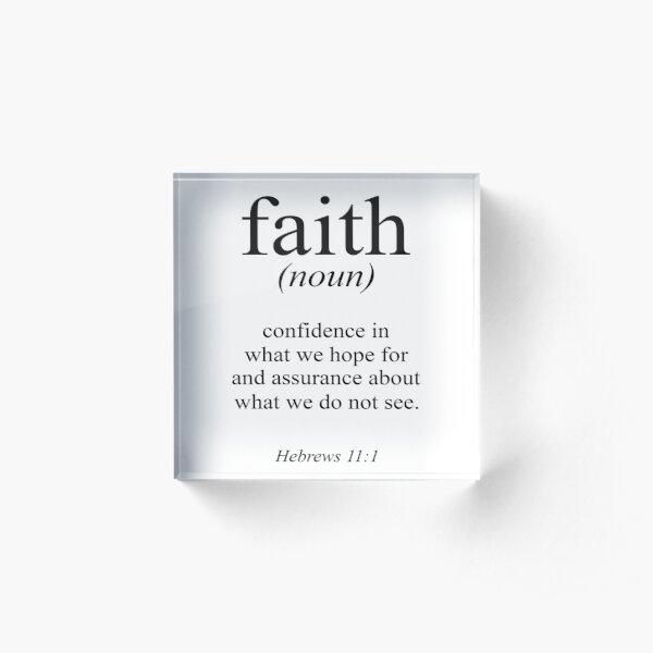 Hebrews 11:1 Faith Definition Black & white Bible verse Acrylic Block