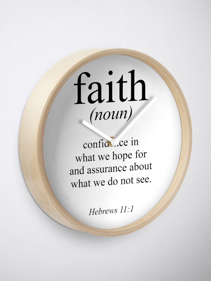 Alternate view of Hebrews 11:1 Faith Definition Black & white Bible verse Clock