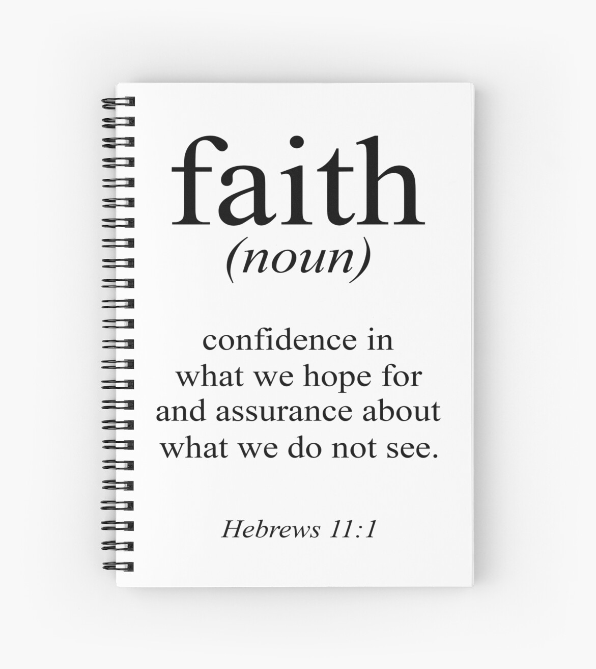 "hebrews 11:1 faith definition black & white bible verse"" spiral"