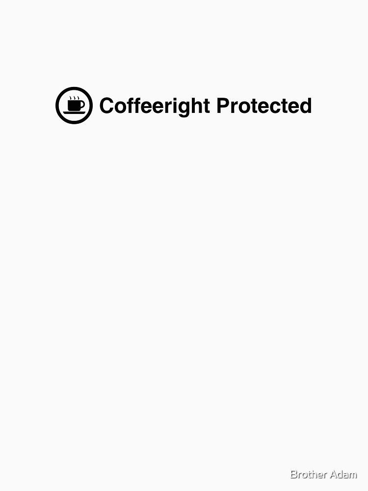Coffeeright Protected by atartist