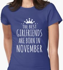 THE BEST GIRLFRIENDS ARE BORN IN NOVEMBER T-Shirt