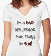 Im a bad influence but damn im fun! no.2 Women's Fitted V-Neck T-Shirt