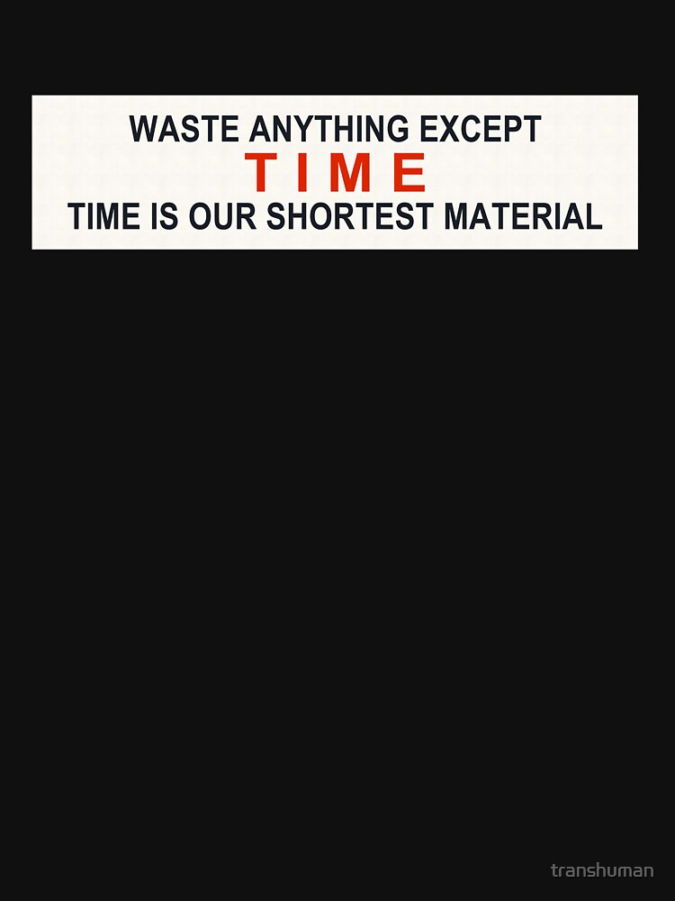 Waste Anything Except Time (When Worlds Collide Quote) by transhuman