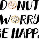 Donut-Sorge sei glücklich (schwarz) von BekkaCampbell