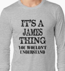 Its A James Thing You Wouldnt Understand Funny Cute Gift T Shirt For Men Women T-Shirt