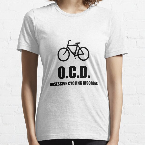 Obsessive Cycling Disorder Essential T-Shirt