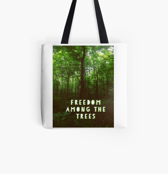 """""""Freedom Among the Trees"""" quote All Over Print Tote Bag"""