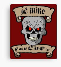 Be Mine Forever Skull and Scrolls Canvas Print