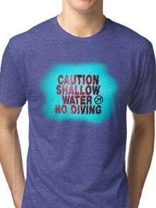 SHALLOW WATER Tri-blend T-Shirt