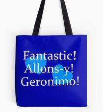 Fantastic, Allons-y, Geronimo! Tote Bag
