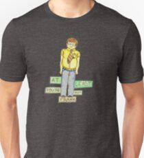 At Least You're Not Frank Unisex T-Shirt