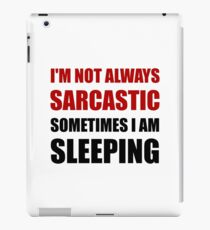 Always Sarcastic Sleeping iPad Case/Skin