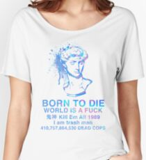 Born to Die / World is a Fuck (Holographic) Women's Relaxed Fit T-Shirt