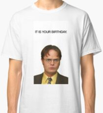 It Is Your Birthday. Classic T-Shirt