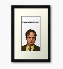 It Is Your Birthday. Framed Print