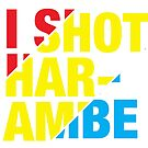 I Shot Harambe by mr-tee