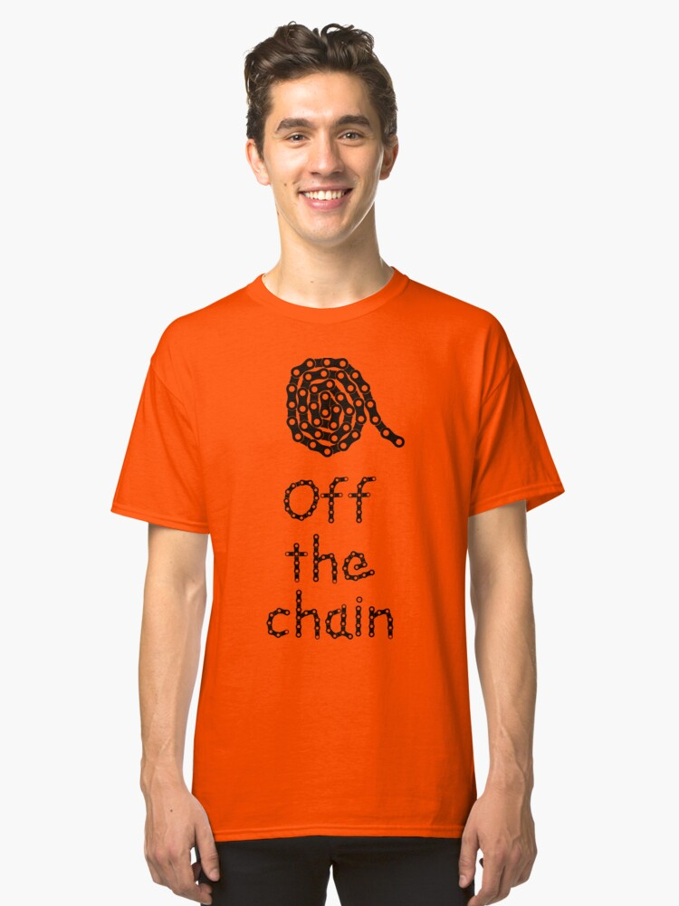 Off the Chain Classic T-Shirt Front