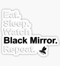 Eat, Sleep, Watch Black Mirror, Repeat {FULL} Sticker