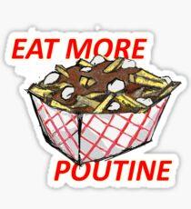 Eat More Poutine Sticker