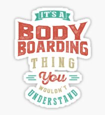 It's a Bodyboarding Thing | Sports Sticker