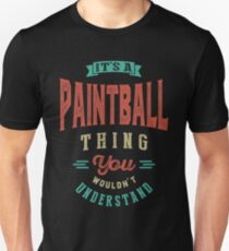 It's a Paintball Thing   Sports Unisex T-Shirt