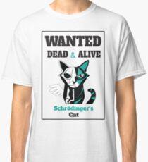Wanted - Schrödinger's Cat  Classic T-Shirt