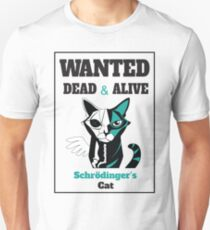 Wanted - Schrödinger's Cat  T-Shirt