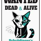 Wanted - Schrödinger's Cat  by starstuffstore